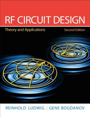 RF Circuit Design: Theory and Applications - Ludwig, Reinhold, and Bogdanov, Gene