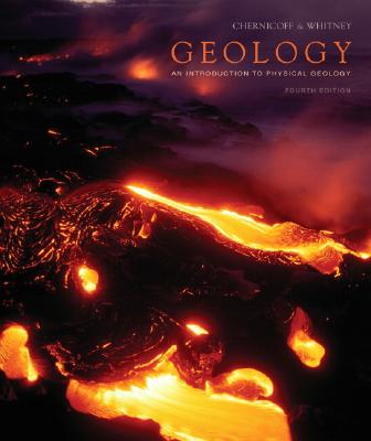 Geology: An Introduction to Physical Geology - Chernicoff, Stanley, and Whitney, Donna