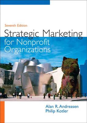 Strategic Marketing for Nonprofit Organizations - Andreasen, Alan R, Dr., and Kotler, Philip, Ph.D.