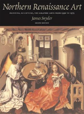 Northern Renaissance Art - Snyder, James, and Silver, Larry, and Luttikhuizen, Henry