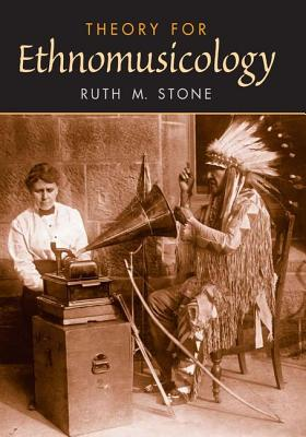 Theory for Ethnomusicology - Stone, Ruth M