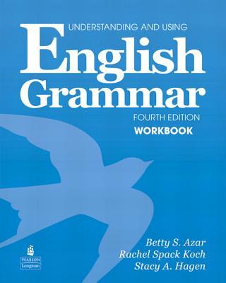 Understanding and Using English Grammar Workbook (Full Edition; with Answer Key) - Azar, Betty Schrampfer