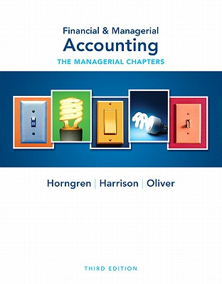 Financial & Managerial Accounting Ch. 14-24 (Managerial Chapters) - Horngren, Charles T., and Harrison, Walter T., and Oliver, M. Suzanne