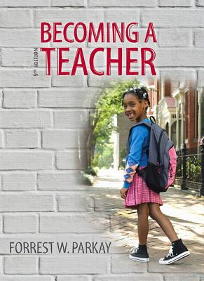 Becoming a Teacher - Parkay, Forrest W.