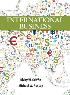 International Business - Griffin, Ricky W., and Pustay, Michael W.
