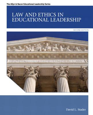 Law and Ethics in Educational Leadership - Stader, David L.