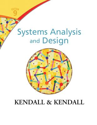 Systems Analysis and Design - Kendall, Kenneth E., and Kendall, Julie E.