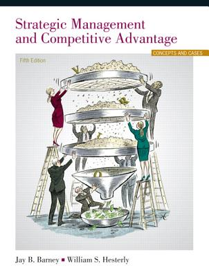 Strategic Management and Competitive Advantage - Barney, Jay B., and Hesterly, William S.
