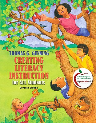 Creating Literacy Instruction for All Students - Gunning, Thomas G