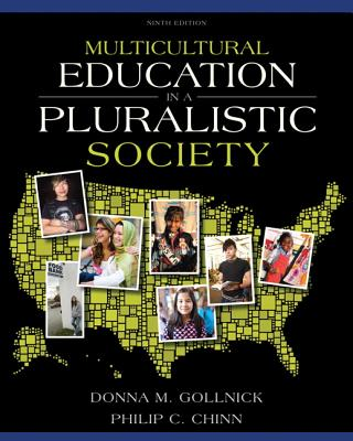 Multicultural Education in a Pluralistic Society - Gollnick, Donna M., and Chinn, Philip C.
