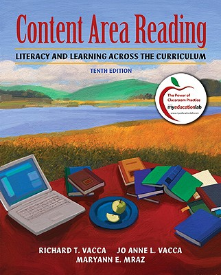 Content Area Reading: Literacy and Learning Across the Curriculum - Vacca, Richard T, and Vacca, Jo Anne L, and Mraz, Maryanne
