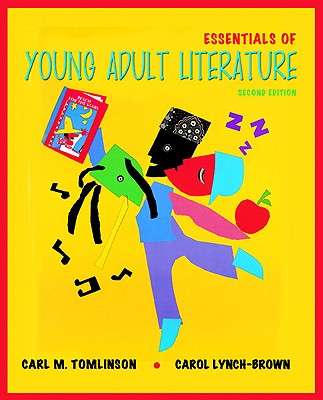 Essentials of Young Adult Literature - Tomlinson, Carl M, and Lynch-Brown, Carol