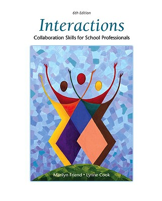 Interactions: Collaboration Skills for School Professionals - Friend, Marilyn, and Cook, Lynne