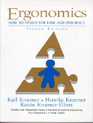 Ergonomics: How to Design for Ease and Efficiency - Kroemer, K H E, and Kroemer, H B