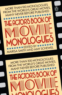 The Actor's Book of Movie Monologues - Smith, Marisa (Editor), and Schewel, Amy (Editor)