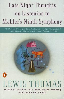 Late Night Thoughts on Listening to Mahler's Ninth Symphony - Thomas, Lewis