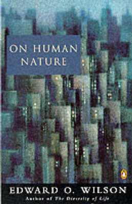 On Human Nature - Wilson, Edward O.