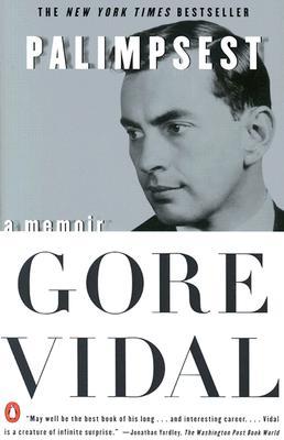Palimpsest: A Memoir - Vidal, Gore
