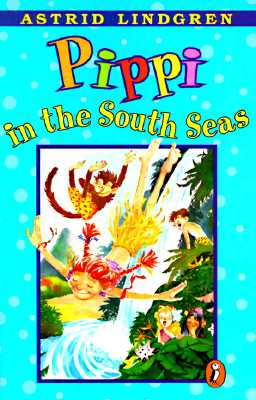 Pippi in the South Seas - Lindgren, Astrid, and Bothmer, Gerry (Translated by)