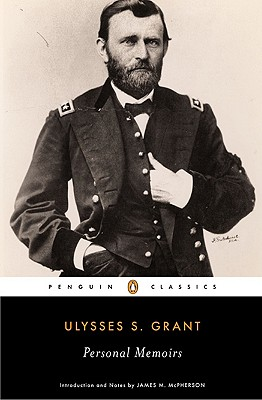 Personal Memoirs - Grant, Ulysses S, and McPherson, James M (Introduction by)