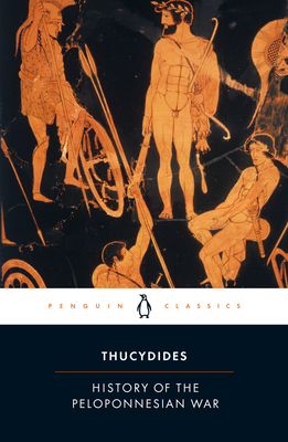 The History of the Peloponnesian War: Revised Edition - Thucydides 431 BC, and Warner, Rex (Translated by), and Finley, Moses I (Notes by)