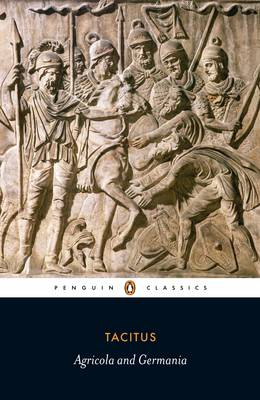 The Agricola and the Germania - Tacitus, Cornelius Annales B, and Mattingly, H (Translated by), and Mattingly, Harold B (Designer)