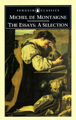 Montaigne: Essays: A Selection - Montaigne, Michel, and Screech, M A (Translated by)