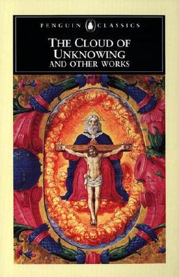 The Cloud of Unknowing and Other Works - Anonymous, and Spearing, A C (Translated by)