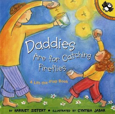 Daddies Are for Catching Fireflies - Ziefert, Harriet