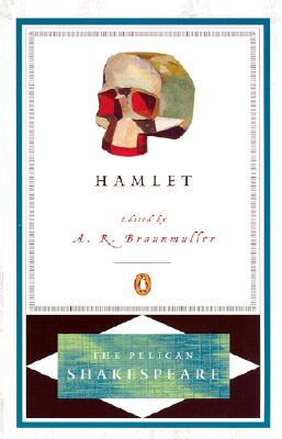 Hamlet - Shakespeare, William, and Braunmuller, A R (Editor), and Orgel, Stephen, Professor (Editor)