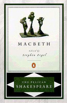 Macbeth Pel - Shakespeare, William, and Orgel, Stephen, Professor (Editor), and Braunmuller, A R (Editor)