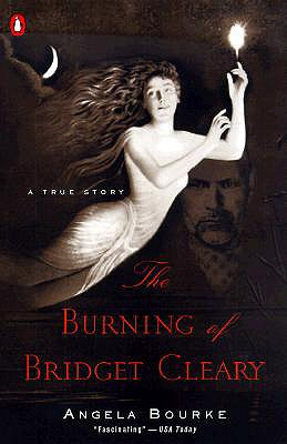 The Burning of Bridget Cleary: A True Story - Bourke, Angela