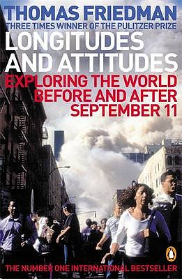 Longitudes and Attitudes: Exploring the World Before and After September 11 - Friedman, Thomas L.