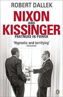 Nixon and Kissinger: Partners in Power - Dallek, Robert