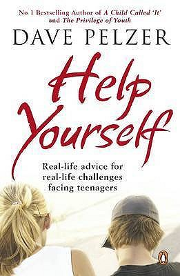 Help Yourself: Real-life Advice for Real-life Challenges Facing Teenagers - Pelzer, Dave