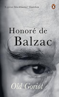 Old Goriot - Balzac, Honore de