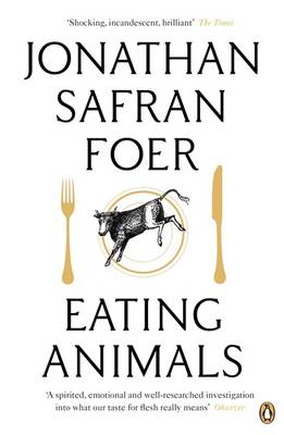Eating Animals - Foer, Jonathan Safran