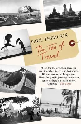 The Tao of Travel - Theroux, Paul