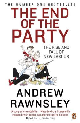 The End of the Party - Rawnsley, Andrew