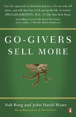 Go-Givers Sell More - Burg, Bob, and Mann, John David