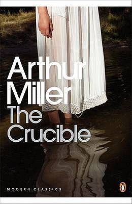 The Crucible: A Play in Four Acts - Miller, Arthur