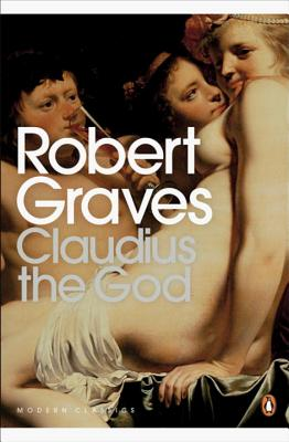 Claudius the God - Graves, Robert, and Unsworth, Barry (Introduction by)