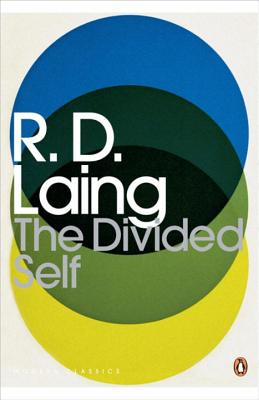 The Divided Self: An Existential Study in Sanity and Madness - Laing, R. D., and David, Anthony S. (Introduction by)