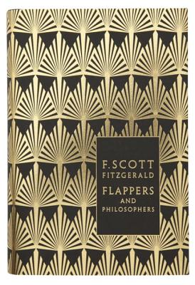 Flappers and Philosophers: The Collected Short Stories of F. Scott Fitzgerald - Fitzgerald, F. Scott