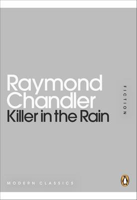 Killer in the Rain - Chandler, Raymond