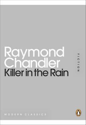 Killer in the Rain - Chandler, Raymond