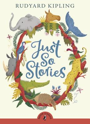 Just So Stories - Kipling, Rudyard, and Rudyard Kipling, and Stroud, Jonathan (Introduction by)