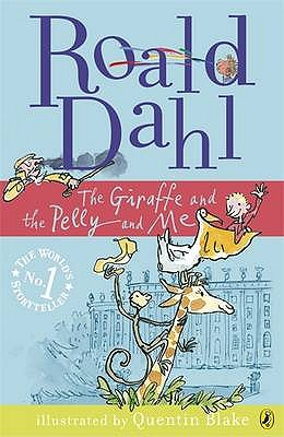 The Giraffe and the Pelly and Me - Dahl, Roald