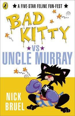 Bad Kitty vs Uncle Murray - Bruel, Nick