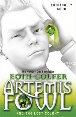Artemis Fowl and the Lost Colony - Colfer, Eoin